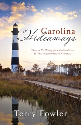 Carolina Hideaways: There Is No Hiding from God and Love in Three Contemporary Romances - eBook  -     By: Terry Fowler
