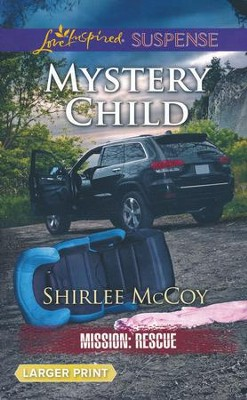 Mystery Child, Large Print   -     By: Shirlee McCoy