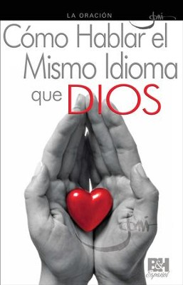 Como Hablar el Mismo Idioma que Dios, Folleto (Speaking God's Language, Pamphlet)  -     By: Joni Eareckson Tada