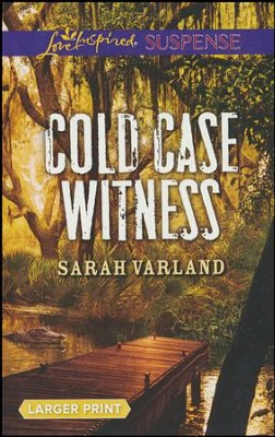 Cold Case Witness, Large Print   -     By: Sarah Varland
