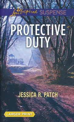 Protective Duty, Large Print   -     By: Jessica Patch