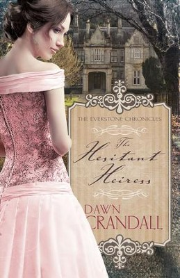 The Hesitant Heiress - eBook   -     By: Dawn Crandall