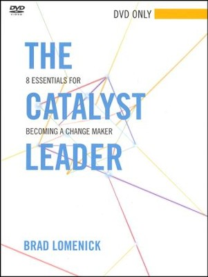 The Catalyst Leader: 8 Essentials for Becoming a Change Maker DVD  -     By: Brad Lomenick