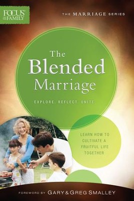 The Blended Marriage (Focus on the Family Marriage Series) - eBook  -     By: Focus on the Family