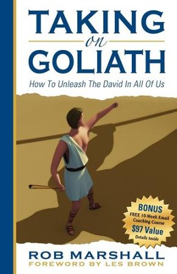 Taking on Goliath: How to Unleash the David in All of Us - eBook  -     By: Rob Marshall