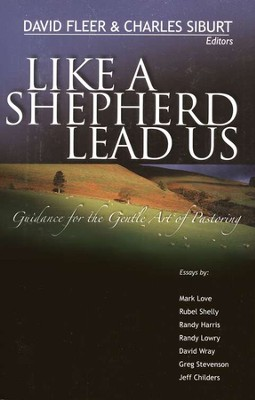 Like a Shepherd Lead Us: Guidance for the Gentle Art of Wisdom  -     By: David Fleer, Charles Siburt