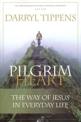 Pilgrim Heart: The Way of Jesus in Everyday Life   -     By: Darryl Tippens