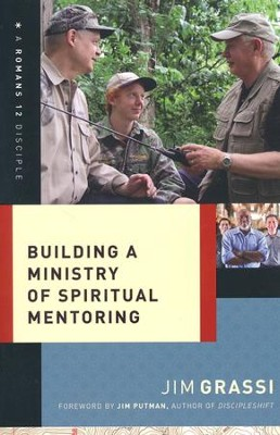 Building A Ministry of Spiritual Mentoring  -     By: Jim Grassi