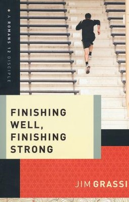 Finishing Well, Finishing Strong  -     By: Jim Grassi