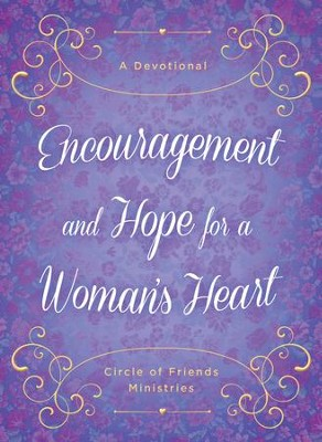 Encouragement and Hope for a Woman's Heart: A Devotional - eBook  -     By: Circle of Friends Ministries