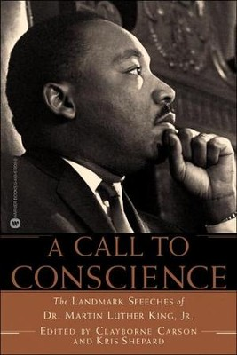 A Call to Conscience: The Landmark Speeches of Dr. Martin Luther King, Jr.  -     By: Clayborne Carson