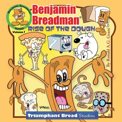 Benjamin Breadman: Rise of the Dough - eBook  -     By: Ronald Grant