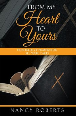 From My Heart to Yours: Hundreds of Prayers for All Your Cares - eBook  -     By: Nancy Roberts