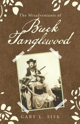 The Misadventures of Buck Tanglewood - eBook  -     By: Gary Sisk