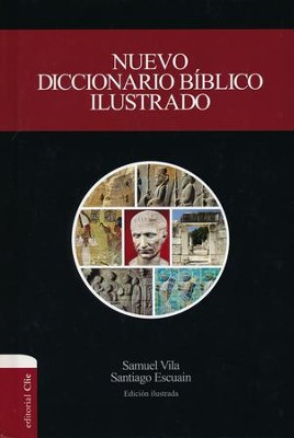Nuevo Diccionario Bíblico Ilustrado  (New Illustrated Dictionary)  -