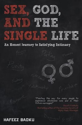 Sex, God, and the Single Life: An Honest Journey to Satisfying Intimacy - eBook  -     By: Hafeez Baoku