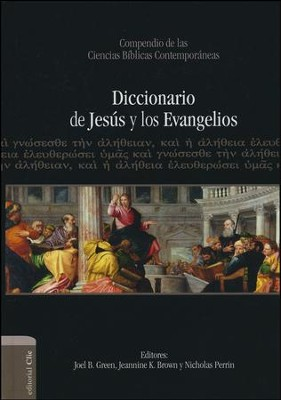 Diccionario de Jesus y los Evangelios  (Dictionary of Jesus and the Gospels)   -     By: Joel B. Green, Jeannie K. Brown, Nicholas Perrin