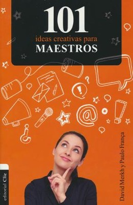 101 Ideas Creativas para Maestros  (101 Creative Ideas for Teachers)  -     By: Paulo Franca, David Merkh