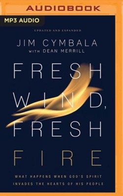 Fresh Wind, Fresh Fire: What Happens When God's Spirit Invades the Hearts of His People - unabridged audiobook on MP3-CD  -     By: Jim Cymbala