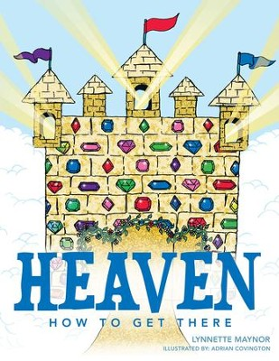 HEAVEN: How to Get There - eBook  -     By: Lynnette Maynor