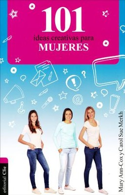 101 Ideas Creativas Para Mujeres  (101 Creative Ideas For Women)  -