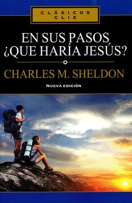 En Sus Pasos: ¿Qué Haría Jesús?  your Steps  -     By: Carlos Sheldon