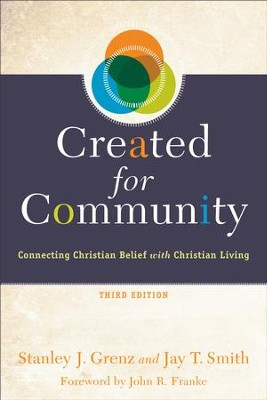 Created for Community: Connecting Christian Belief with Christian Living - eBook  -     By: Stanley J. Grenz, Jay T. Smith