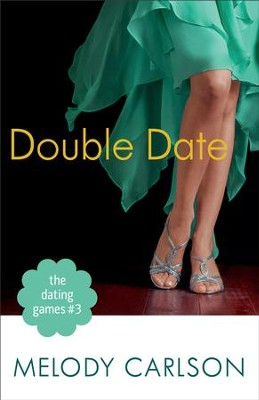 The Dating Games #3: Double Date (The Dating Games Book #3) - eBook  -     By: Melody Carlson