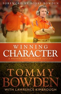 Winning Character: A Proven Game Plan for Success  -     By: Tommy Bowden, Lawrence Kimbrough