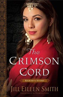 The Crimson Cord: Rahab's Story #1   -     By: Jill Eileen Smith