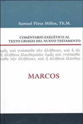 Comentario Exegético al Texto Griego del NT: Marcos  (Exegetical Commentary on the Greek Text of NT: Mark)  -     By: Samuel Perez Millos