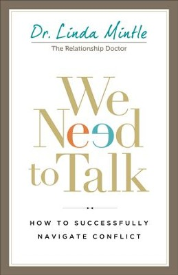 We Need to Talk: How to Successfully Navigate Conflict - eBook  -     By: Dr. Linda Mintle