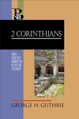 2 Corinthians (Baker Exegetical Commentary on the New Testament) - eBook  -     By: George H. Guthrie