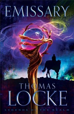 Emissary (Legends of the Realm Book #1) - eBook  -     By: Thomas Locke