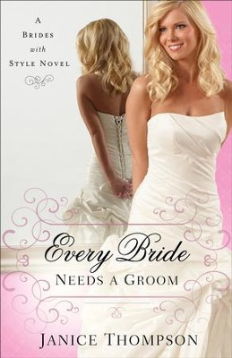 Every Bride Needs a Groom (Brides with Style Book #1): A Novel - eBook  -     By: Janice Thompson