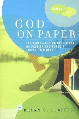God on Paper: The Wildest Story of Passion and Pursuit You'll Ever Read  -     By: Bryan C. Loritts