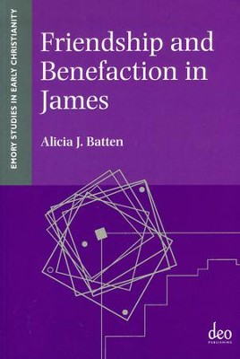 Friendship and Benefaction in James  -     By: Alicia Batten