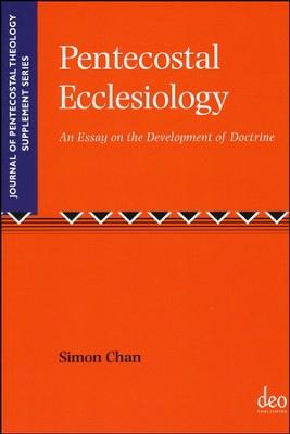 Pentecostal Ecclesiology: An Essay on the Development of Doctrine  -     By: Simon Chan