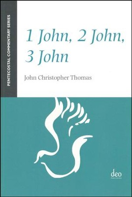 1 John, 2 John, 3 John [Pentecostal Commentary Series]   -     By: John Christopher Thomas