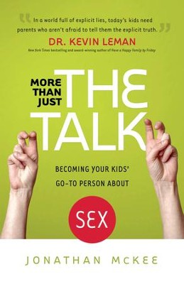 More Than Just the Talk: Becoming Your Kids' Go-To Person About Sex - eBook  -     By: Jonathan McKee