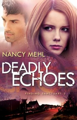 Deadly Echoes (Finding Sanctuary Book #2) - eBook  -     By: Nancy Mehl