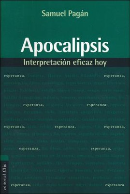 Apocalipsis: Interpretación Eficaz Hoy  (Revelation, Effective Interpretation Today)  -     By: Zondervan