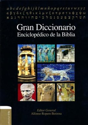 Gran Diccionario Enciclopédico de la Biblia  (Great Encyclopedic Dictionary of the Bible)  -     By: Alfonso Ropero Berzosa