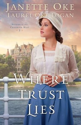 Where Trust Lies (Return to the Canadian West Book #2) - eBook  -     By: Janette Oke, Laurel Oke Logan