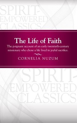 The Life of Faith: The Life of Faith - eBook  -     By: Cornelia Nuzum