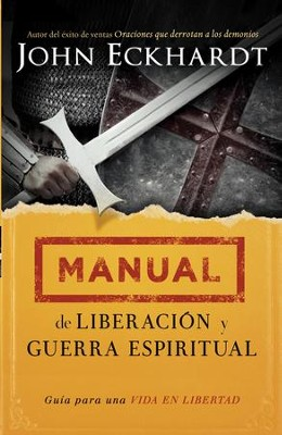 Manual de Liberación y Guerra Espiritual, eLibro  (Deliverance and Spiritual Warfare Manual, eBook)  -     By: John Eckhardt