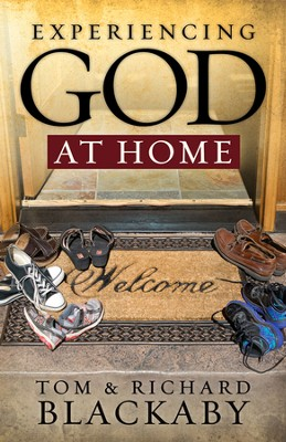 Experiencing God at Home  -     By: Tom Blackaby, Richard Blackaby