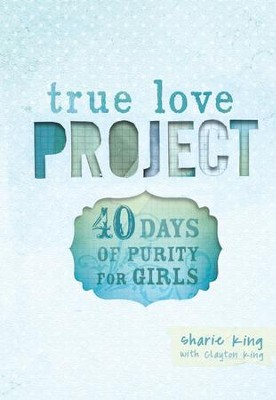 40 Days of Purity for Girls - eBook  -     By: Sharie King, Clayton King