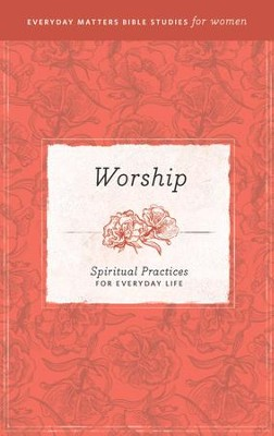 Worship: Spiritual Practices for Everyday Life eBook  -