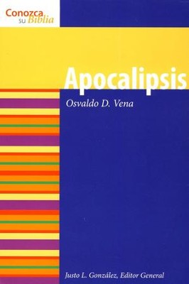 Serie Conozca Su Biblia: Apocalipsis  (Know Your Bible Series: Revelation)  -     By: Osvaldo D. Vena